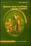 Theatrum świata wszystkiego i poćciwy gospodarz : o wizji świata pewnego siedemnastowiecznego pisarza ziemiańskiego - Piotr Kowalski