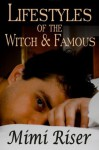 Lifestyles of the Witch & Famous - Mimi Riser