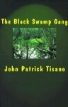 The Black Swamp Gang - John Patrick Tisano
