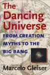 The Dancing Universe (Understanding Science and Technology) - Marcelo Gleiser