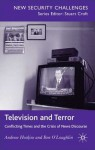 Television and Terror: Conflicting Times and the Crisis of News Discourse - Andrew Hoskins, Ben O'Loughlin