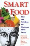 Smart Food: Diet and Nutrition for Maximum Brain Power - Arthur Winter, Ruth Winter
