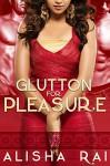 Glutton for Pleasure (Pleasure Series) - Alisha Rai