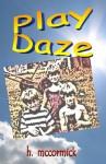 Play Daze - H. McCormick