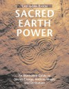 Sacred Earth Power: An Illustrated Guide to Secret Energy, Ancient Magic and Divination - Cassandra Eason