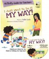 I Just Want to Do It My Way! Activity Guide for Teachers [With CDROM] - Julia Cook