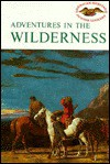 Adventures in the Wilderness - Rutherford Hayes Platt