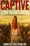 Captive (Behind the Stars Book 1) - Leigh Talbert Moore, Steven Novak