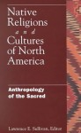 Native Religions And Cultures Of North America - Lawrence Sullivan