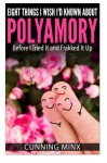 Eight Things I Wish I'd Known About Polyamory: Before I Tried It and Frakked It Up - Cunning Minx