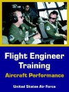 Flight Engineer Training: Aircraft Performance - United States Department of the Air Force