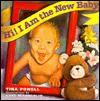 Hi! I Am the New Baby - Tina Powell