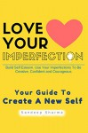 Self Esteem: Love Your Imperfection And Be Creative, Confident and Courageous. Improve Body Language, Public Speaking and Communication Skills (Self Help ... Self Development, Motivational Book 2) - Sandeep Sharma