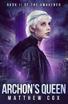 Archon's Queen (The Awakened #2) - Matthew S. Cox