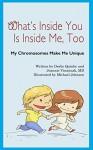 What's Inside You Is Inside Me, Too: My Chromosomes Make Me Unique - Deslie Quinby, Jeannie Visootsak, Michael Johnson