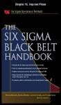 The Six Sigma Black Belt Handbook, Chapter 15: Improve Phase - Kathleen Mills