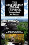 The West Virginia One-Day Trip Book - Suzanne Lord, Jon Metzger