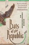 Bats of the Republic: An Illuminated Novel - Zach Dodson