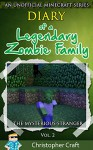 Minecraft: Diary of a Legendary Zombie Family (unofficial minecraft series): The Mysterious Stranger Vol.2 (Legendary Zombie Family Series) - Christopher Craft, Junior Craft