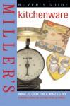 Miller's: Kitchenware - Buyer's Guide (Miller's Buyer's Guide) - Judith H. Miller