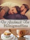 Der Geschmack von Honigmuffins - Alice Camden