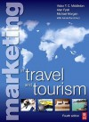 Marketing in Travel and Tourism, Fourth Edition - Victor T. C. Middleton, Alan Fyall, Mike Morgan, Ashok Ranchhod
