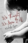 We Thought We Knew It All - Michelle Lynn