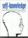 Self-Knowledge: Beginning Philosophy Right Here and Now - Stephen Hetherington