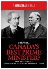 Who Was Canada's Best Prime Minister? (A Maclean's Big Read) - Maclean's, Richard Gwyn, Allan Levine