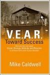 V.E.A.R. Toward Success - Mike Caldwell