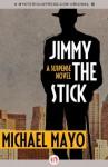 Jimmy the Stick - Michael Mayo
