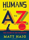 Humans: An A-Z - Matt Haig