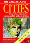 Gaia Atlas Of New Cities: New Directions Of Sustainable Urban Living (Gaia Future) - Herbert Girardet
