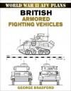 British Armored Fighting Vehicles (World War II AFV Plans) - George R. Bradford