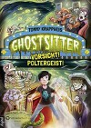 Ghostsitter, Band 02: Vorsicht! Poltergeist! - Tommy Krappweis