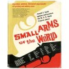 Small Arms Of The World: The Basic Manual Of Military Small Arms - Walter W.H.B. Smith