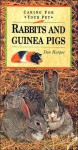 Caring for Your Pet: Rabbits and Guinea Pigs - Don Harper