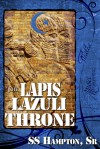 The Lapis Lazuli Throne - S.S. Hampton Sr.