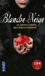 Blanche Neige Et Autres Contes des Frères Grimm - Jacob Grimm