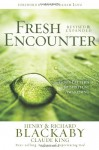 Fresh Encounter: God's Plan for Your Spiritual Awakening - Henry Blackaby, Claude King, Richard Blackaby, Anne Lotz