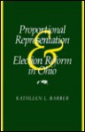 Proportional Representation and Election Reform in Ohio (Urban Life & Urban Landscape S.) - Kathleen L. Barber