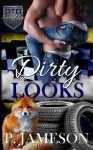 Dirty Looks (Dirt Track Dogs: The Second Lap) (Volume 1) - P. Jameson