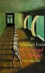 Der Spiegel im Spiegel. Ein Labyrinth - Michael Ende
