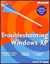 Troubleshooting Microsoft Windows XP - Stephen W. Sagman