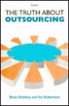 The Truth About Outsourcing - Brian Rothery, Ian Robertson