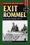 Exit Rommel: The Tunisian Campaign, 1942-43 (Stackpole Military History) - Bruce Allen Watson