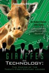 Giraffes of Technology: The Making of the Twenty-First-Century Leader - Dr Hubert Glover, John Curry