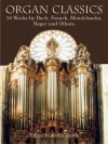 Organ Classics: 18 Works by Bach, Franck, Mendelssohn, Reger and Others - Rollin Smith