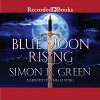 Blue Moon Rising: Forest Kingdom, Book 1 - Simon R. Green, John Keating