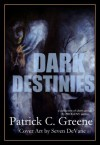 Dark Destinies - Patrick C. Greene